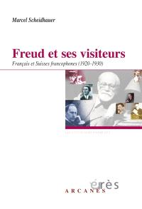 Freud et ses visiteurs français et suisses francophones (1920-1930)