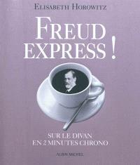 Freud express ! : sur le divan en 2 minutes chrono