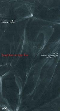 Freud face au juge fou : à propos des Mémoires d'un névropathe de Daniel Paul Schreber