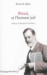 Freud, et l'homme juif : la claire conscience d'une identité intérieure : suivi d'un petit catalogue de citations à propos de Freud et le judaïsme