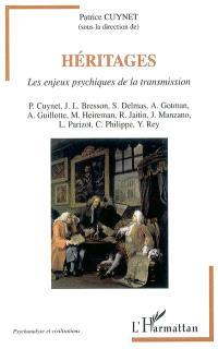 Héritages : les enjeux psychiques de la transmission : actes des IVes journées d'études de l'Association des psychologues de Franche-Comté, Besançon, 18 et 19 novembre 1999