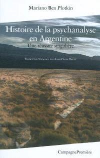 Histoire de la psychanalyse en Argentine : une réussite singulière