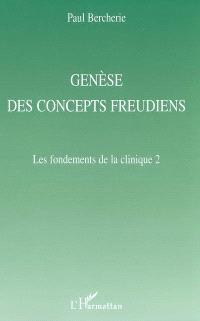 Histoire et structure du savoir psychiatrique. Volume 2, Genèse des concepts freudiens