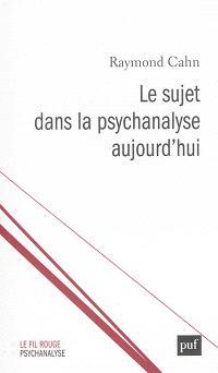 Le sujet dans la psychanalyse aujourd'hui : les chemins de la subjectivation; Suivi de Temps originaires et création ou La Joconde, encore