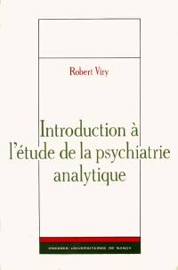 Introduction à l'étude de la psychiatrie analytique
