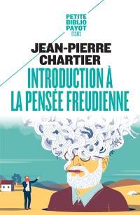 Introduction à la pensée freudienne : les concepts fondamentaux de la psychanalyse