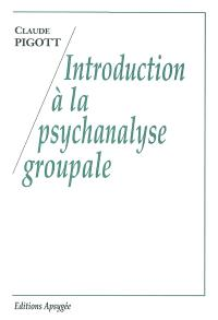 Introduction à la psychanalyse groupale