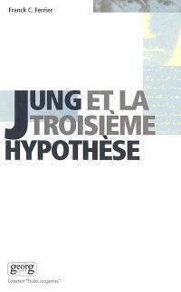 Jung et la troisième hypothèse