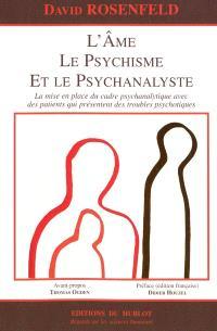 L'âme, le psychisme et le psychanalyste : la mise en place du cadre psychanalytique avec des patients qui présentent des troubles psychotiques