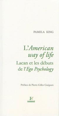 L'American way of life : Lacan et les débuts de l'ego psychology