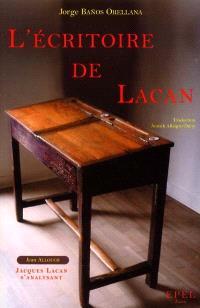 L'écritoire de Lacan. Jacques Lacan s'analysant