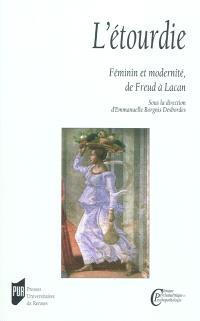 L'étourdie : féminin et modernité, de Freud à Lacan