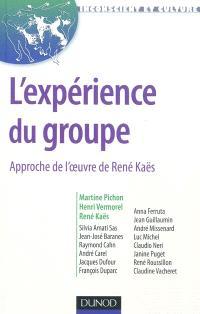 L'expérience du groupe : approche de l'oeuvre de René Kaës