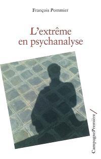 L'extrême en psychanalyse