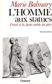 L'homme aux statues : aux origines de la psychanalyse