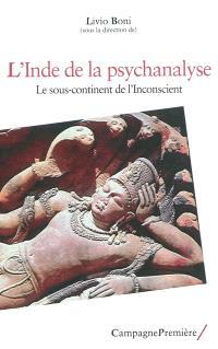 L'Inde de la psychanalyse : le sous-continent de l'inconscient