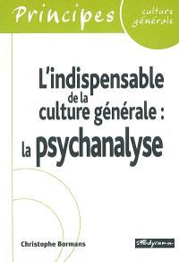 L'indispensable de la culture générale : la psychanalyse