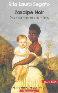 L'Oedipe noir : des nourrices et des mères