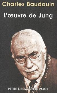 L'oeuvre de Jung et la psychologie complexe