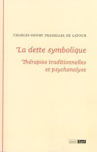 La dette symbolique : thérapies traditionnelles et psychanalyse
