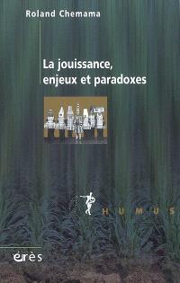 La jouissance, enjeux et paradoxes