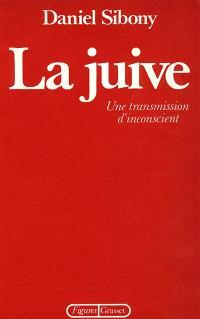 La Juive, une transmission d'inconscient