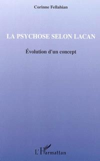 La psychose selon Lacan : évolution d'un concept
