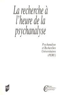La recherche à l'heure de la psychanalyse