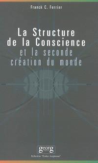 La structure de la conscience et la seconde création du monde
