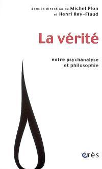 La vérité : entre psychanalyse et philosophie