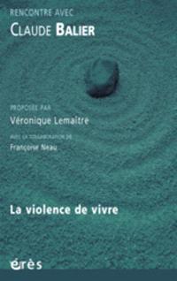 La violence de vivre : rencontre avec Claude Balier