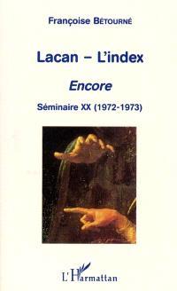 Lacan-L'index : Encore, séminaire XX (1972-1973)