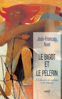Le bigot et le pèlerin : à la frontière du psychique et du religieux