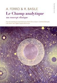 Le champ analytique : un concept clinique