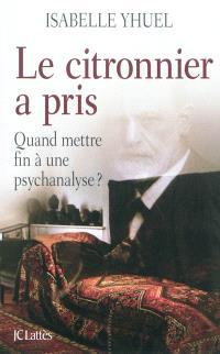 Le citronnier a pris : quand mettre fin à une psychanalyse ?