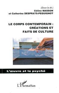 Le corps contemporain : créations et faits de culture