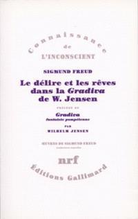Le délire et les rêves dans la Gradiva de W. Jensen. Gradiva : fantaisie pompéienne
