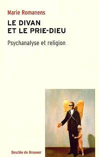 Le divan et le prie-Dieu : psychanalyse et religion