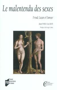 Le malentendu des sexes : Freud, Lacan et l'amour