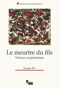 Le meurtre du fils : violences et générations