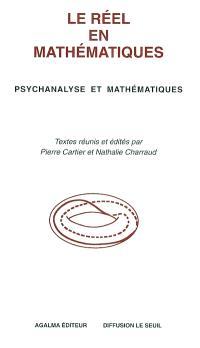 Le réel en mathématiques : psychanalyse et mathématiques