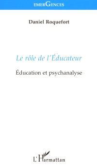 Le rôle de l'éducateur : éducation et psychanalyse
