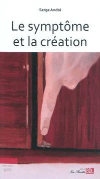 Le symptôme et la création