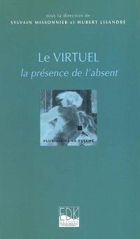 Le virtuel : la présence de l'absent