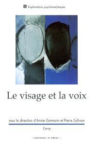 Le visage et la voix : colloque de Cerisy-la-Salle, juillet 2002