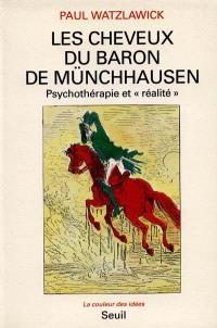 Les cheveux du baron de Münchhausen : psychothérapie et réalité