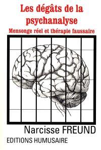 Les dégâts de la psychanalyse : mensonge réel et thérapie faussaire