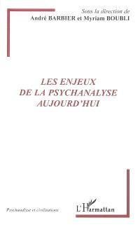 Les enjeux de la psychanalyse aujourd'hui