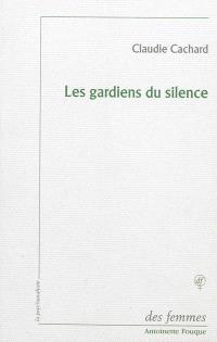 Les gardiens du silence