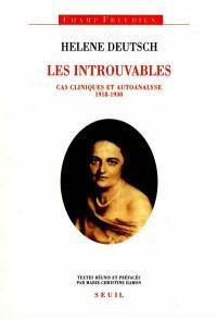 Les introuvables d'Helene Deutsch : cas cliniques et autoanalyse (1918-1930)